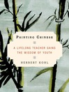 Painting Chinese (eBook): A Lifelong Teacher Gains the Wisdom of Youth